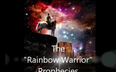 Warriors of the Rainbow Prophecy – Native Prophecy of The Rainbow Warriors