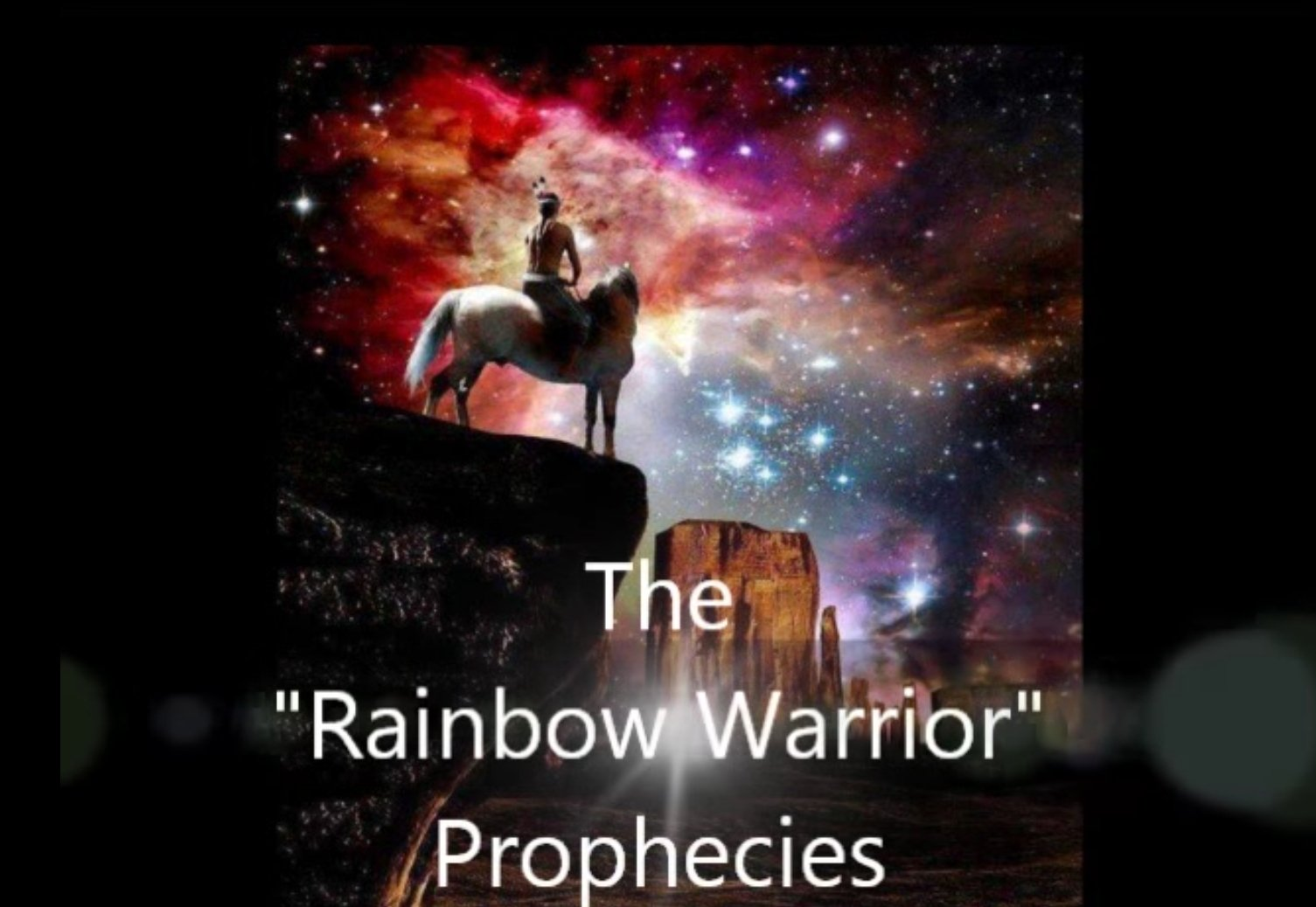 Warriors of the Rainbow Prophecy - Native indigenous Prophecy end times