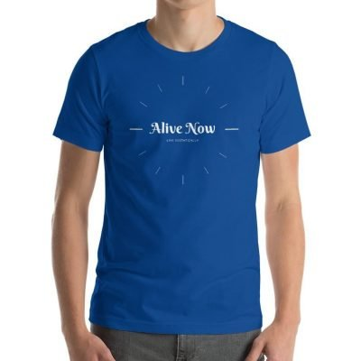 Alive now T shirt Spiritual conscious appereal