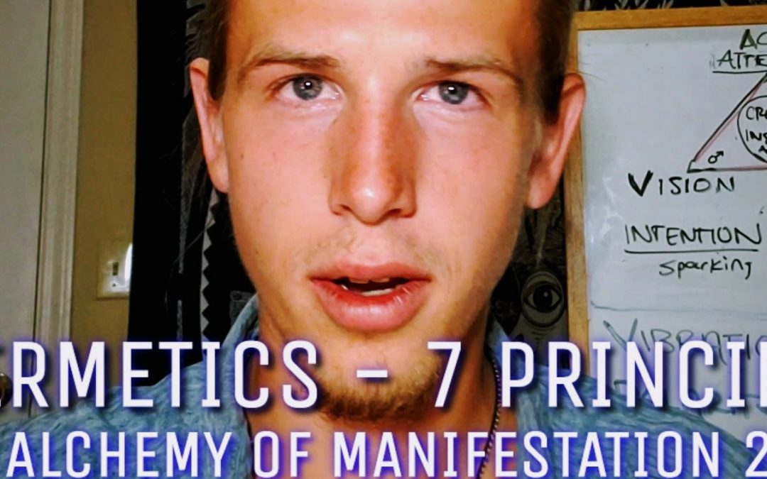 7 Hermetic Principles of Mental Alchemy & Manifestation